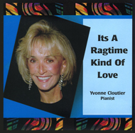 Its a Ragtime Kind of Love CD by Yvonne Cloutier